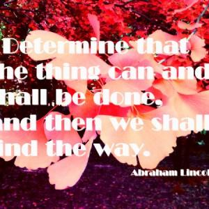そのことはできる、それをやる、と決断せよ。そ